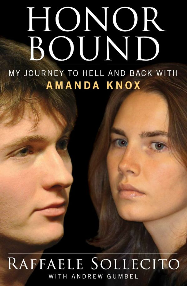 Honor Bound: my journey to hell and back with Amanda Knox-tuttacronaca
