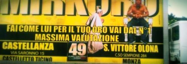 compro_oro_papa-pubblicità blasfema-tuttacronaca